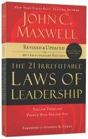 21 Irrefutable Laws of Leadership - John C Maxwell.