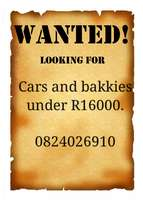 Cars and bakkies under R16000 wanted.
