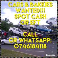 Cars and bakkies wanted