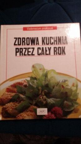 Zdrowa Kuchnia Przez Cały Rok Vademecum Smakosza Milanówek