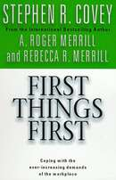 First Things First - Stephen Covey.