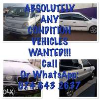 wanted today... cars and bakkies in any condition