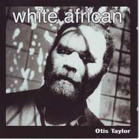 Otis Taylor- White African (CD)