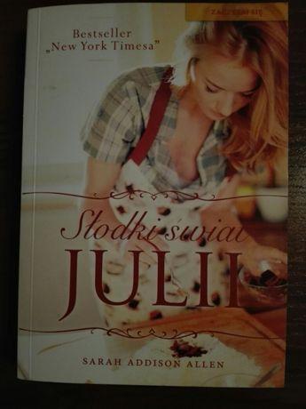 """Znalezione obrazy dla zapytania: Słodki świat Julii Autor: Sarah Addison Allen"""""""