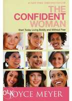 The Confident Woman: By: Joyce Mayer