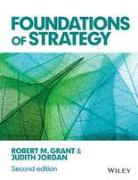 Foundations of Strategy 2nd edition By (author) Robert M. Grant