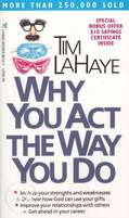Why You Act the Way You Do By: Tim LaHaye