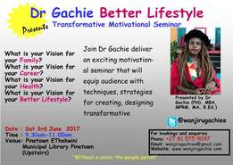 Join Dr Gachie who will deliver a Transformative motivational seminar