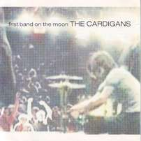 The Cardigans - First Band On The Moon (CD)