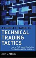 A Complete Guide To Technical Trading Tactics-How To Profit Using...