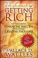 The Science of getting RICH by Wallace D. Walttles