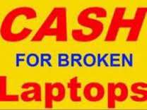 Wanted Broken laptops for cash