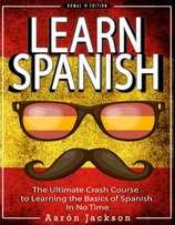 Learn Spanish The Ultimate Crash Course to Learning Basics Spanish