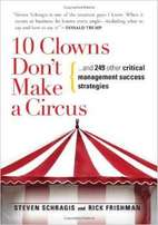 10 Clowns Don't Make A Circus: Management Success Strategies