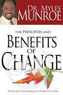 Principles And Benefits Of Change By Myles Munroe