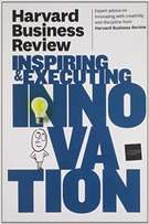 Inspiring and Executing Innovation - HBR.