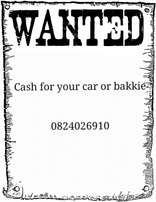 Cash for your bakkie or car.