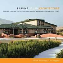 Passive Solar Architecture: Heating, Cooling, Ventilation, Daylighting