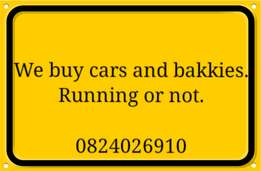 We buy cars and bakkies.