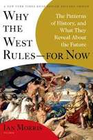 Why the West Rules—For Now Book by Ian Morris