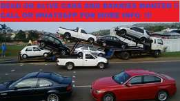 Dead or alive cars or bakkies wanted urgently