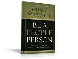 Be A People's Person - John Maxwell.