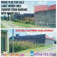 Nakuru lanet prime plot for sale barracks