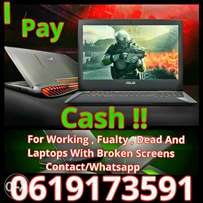 I Pay Cash For Working ,Fualty,Dead And Laptops With Broken Screens