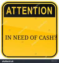 In need of cash?