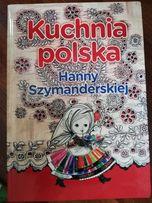 Książka Kuchnia Polska Hanny Szymanderskiej Gdańsk Chełm Z