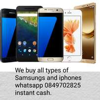 We buy all types of samsungs and iphones