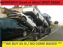 Absolutely all vehicles wanted whether dead or alive.