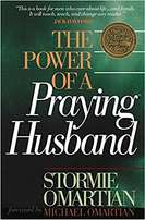 The Power Of a Praying Husband - Stormio Omartian.