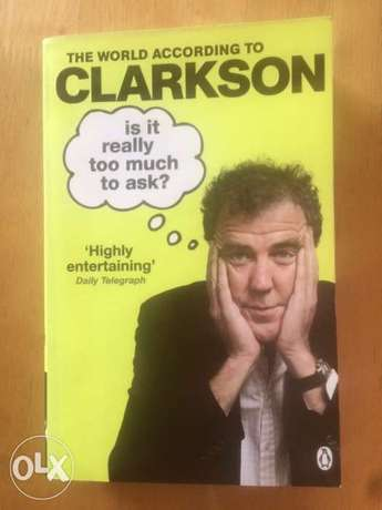 Is It Really Too Much To Ask?: The World According to Clarkson