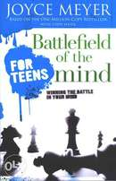 Battlefield of the Mind for Teens By:Joyce Meyer