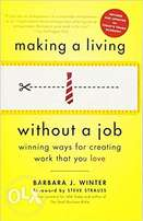 Making A Living Without A Job: Winning Ways For Creating Work