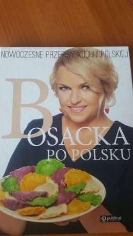 Katarzyna Bosacka Po Polsku Nowoczesne Przepisy Kuchni
