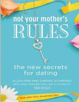 Not Your Mother's Rules: The New Secrets for Dating Ebook