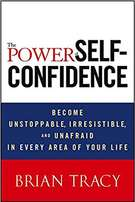 The Power Of Self Confidence - Brian Tracy.
