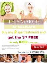 March spa special at Delicato, buy 2 and get 3rd FREE for only R350