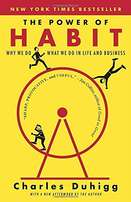 Charles Duhigg The Power of Habit: Why We Do What We Do in Life and Bu