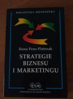 Strategie biznesu i marketingu Ilona Penc-Pietrzak