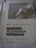 """książka """"Wędrówki po ścieżkach wspomnień"""" Mieczysław Jarosz"""
