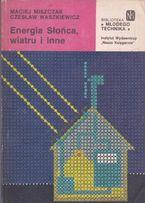 M. Miszczak, Energia Słońca, wiatru i inne.
