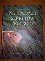 """Książka """"Na tropach sekretów przyrody"""" NOWA, 432 strony"""