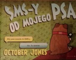 "Nowa książka ""Sms-y od mojego psa"" October Jones"