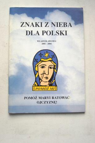 Znaki z nieba dla Polski Pomoz maryi ratowiac ojczyzne ksiazka wladysl Łódź - image 1
