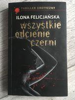 Wszystkie odcienie czerni Ilona Felicjanska