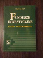 Książka: Fundusze inwestycyjne zasady funkcjonowania M. Dyl