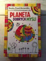 ,,Planeta dobrych myśli'' B. Pawlikowska